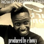Willz Bowy_How do i explain this_ (Prod by  C Bowy)